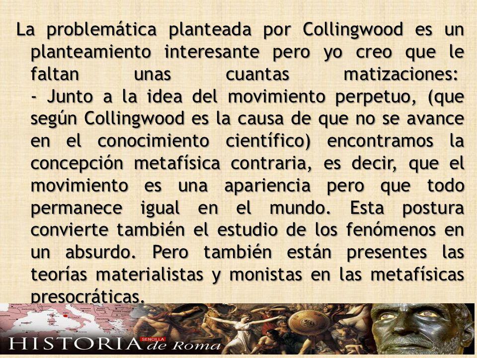 Bajo este epígrafe Collingwood presenta lo que para él es una