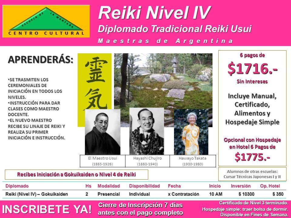 Reiki Nivel IV DiplomadoHsModalidadDisponibilidadFechaInicioInversión Op. Hotel Reiki (Nivel IV) – Gokuikaiden 2PresencialIndividual x Contratación 10