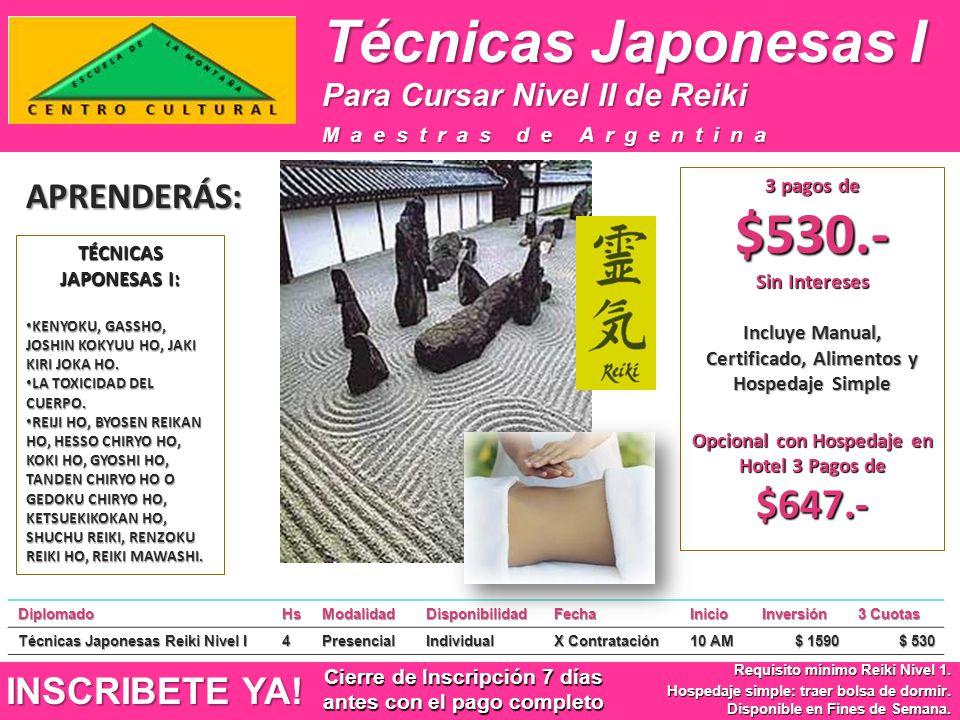 Técnicas Japonesas I INSCRIBETE YA! Requisito mínimo Reiki Nivel 1. Hospedaje simple: traer bolsa de dormir. Disponible en Fines de Semana. Maestras d