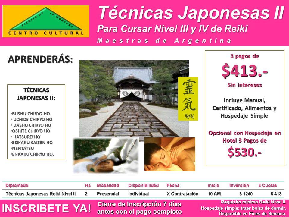 Técnicas Japonesas II INSCRIBETE YA! Requisito mínimo Reiki Nivel II. Hospedaje simple: traer bolsa de dormir. Disponible en Fines de Semana. Maestras
