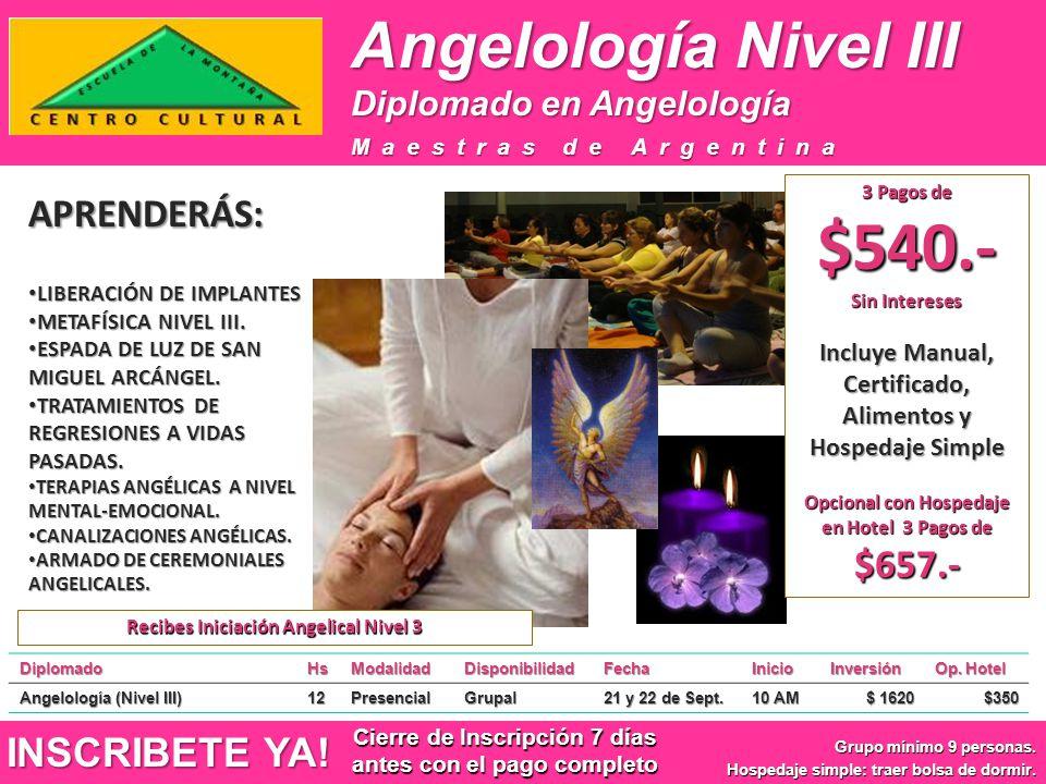 Angelología Nivel III DiplomadoHsModalidadDisponibilidadFechaInicioInversión Op. Hotel Angelología (Nivel III) 12PresencialGrupal 21 y 22 de Sept. 10