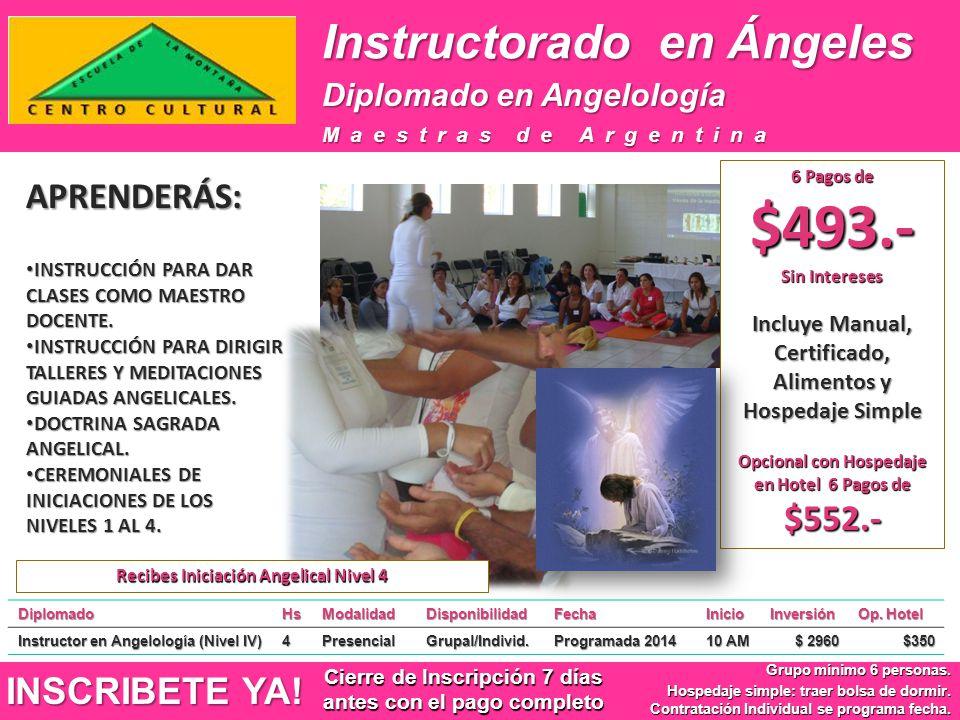 Instructorado en Ángeles DiplomadoHsModalidadDisponibilidadFechaInicioInversión Op. Hotel Instructor en Angelología (Nivel IV) 4PresencialGrupal/Indiv