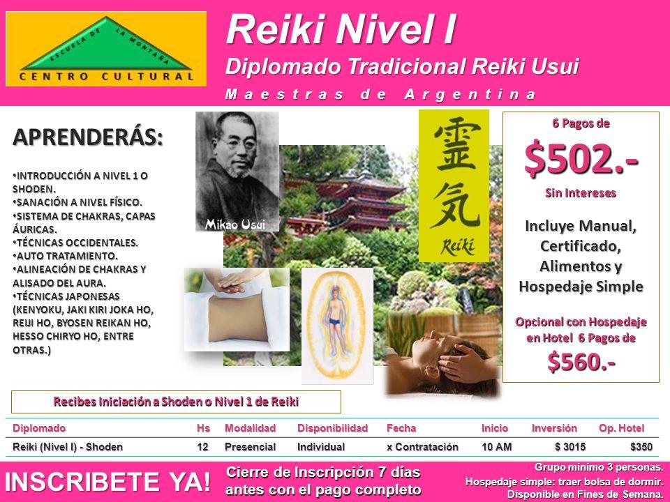 Reiki Nivel I DiplomadoHsModalidadDisponibilidadFechaInicioInversión Op. Hotel Reiki (Nivel I) - Shoden 12PresencialIndividual x Contratación 10 AM $