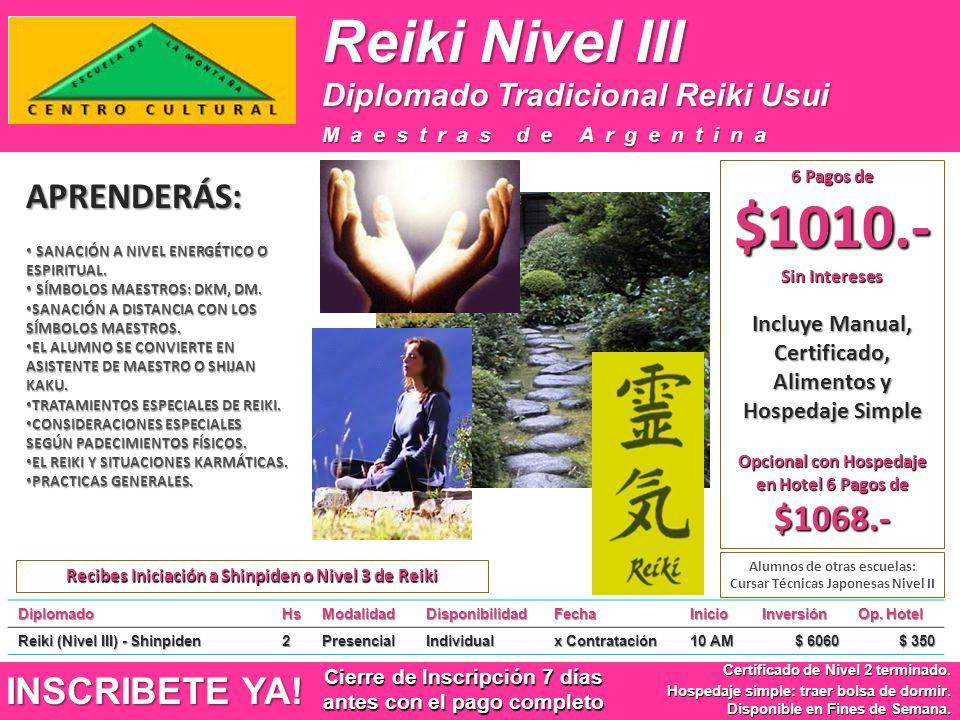 Reiki Nivel III DiplomadoHsModalidadDisponibilidadFechaInicioInversión Op. Hotel Reiki (Nivel III) - Shinpiden 2PresencialIndividual x Contratación 10