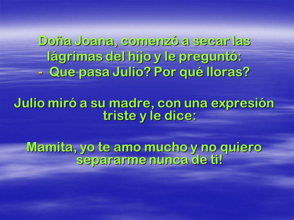 Con las palabras ásperas del padre, Julio quedó triste y se fue a llorar a su cuarto. Con las palabras ásperas del padre, Julio quedó triste y se fue