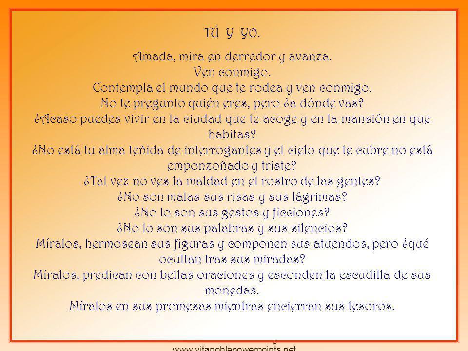Derechos reservados por el autor Pedro Martínez Borrego www.vitanoblepowerpoints.net Míralos y sentirás un callado dolor. Pero no desesperes, amada mí