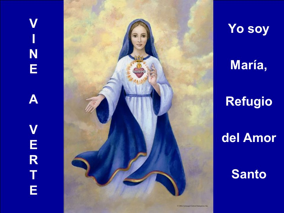 VINEAVERTEVINEAVERTE Yo soy María, Refugio del Amor Santo