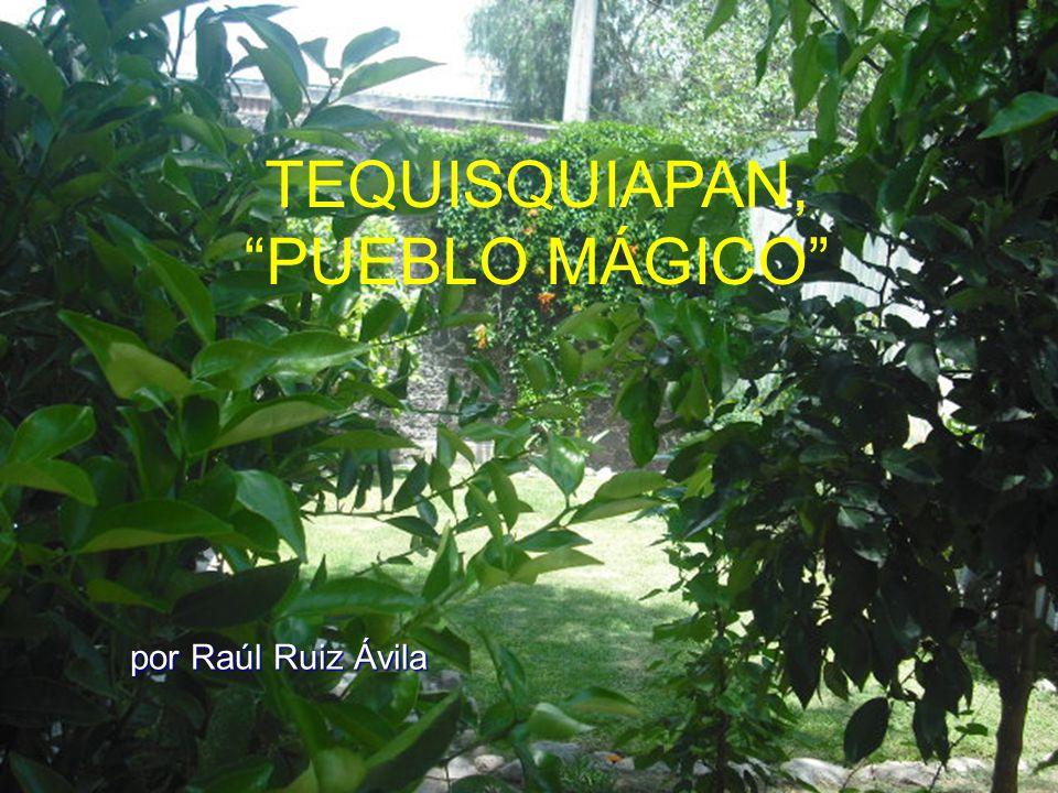 TEQUISQUIAPAN, PUEBLO MÁGICO por Raúl Ruiz Ávila