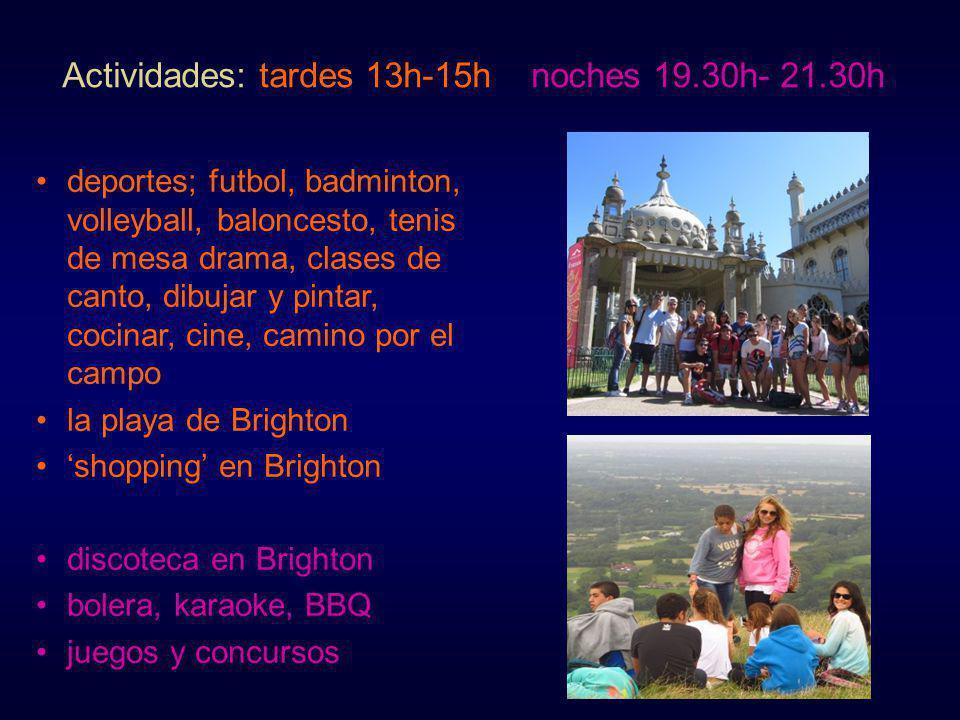 21 Actividades: tardes 13h-15h noches 19.30h- 21.30h deportes; futbol, badminton, volleyball, baloncesto, tenis de mesa drama, clases de canto, dibuja