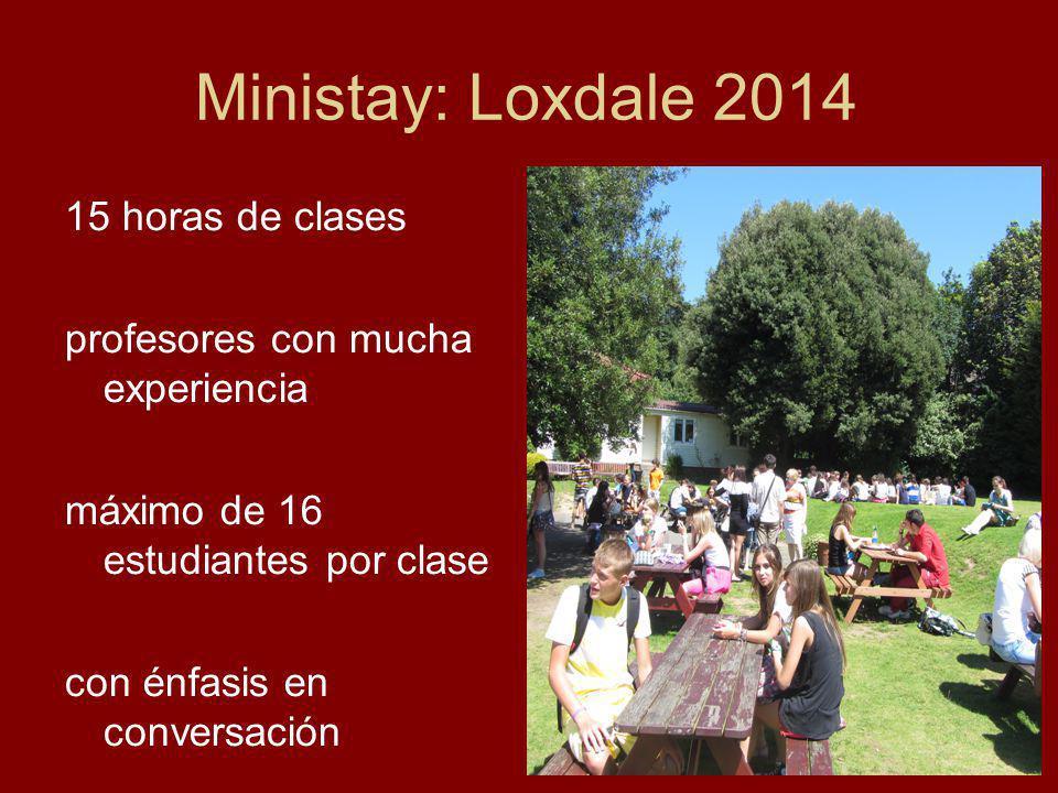 25 Ministay: Loxdale 2014 15 horas de clases profesores con mucha experiencia máximo de 16 estudiantes por clase con énfasis en conversación estudios