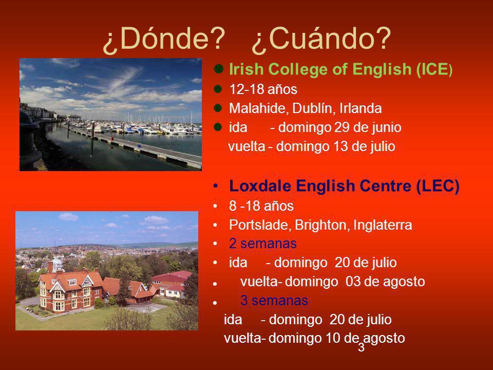 3 ¿Dónde? ¿Cuándo? Irish College of English (ICE ) 12-18 años Malahide, Dublín, Irlanda ida - domingo 29 de junio vuelta - domingo 13 de julio Loxdale
