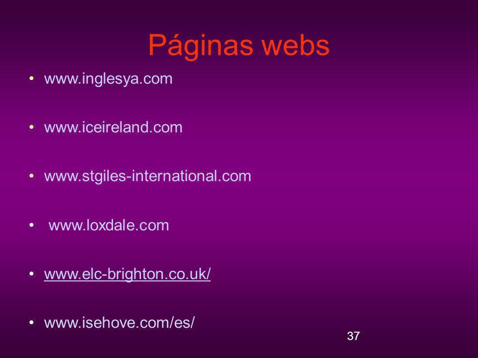 37 Páginas webs www.inglesya.com www.iceireland.com www.stgiles-international.com www.loxdale.com www.elc-brighton.co.uk/ www.isehove.com/es/