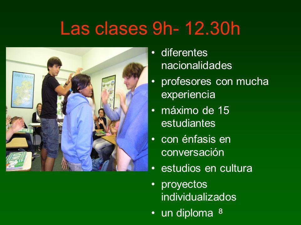 8 Las clases 9h- 12.30h diferentes nacionalidades profesores con mucha experiencia máximo de 15 estudiantes con énfasis en conversación estudios en cu
