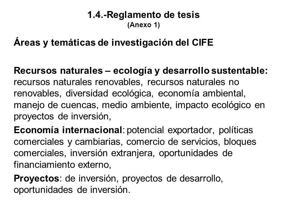 1.4.-Reglamento de tesis (Anexo 1) Áreas y temáticas de investigación del CIFE Recursos naturales – ecología y desarrollo sustentable: recursos natura