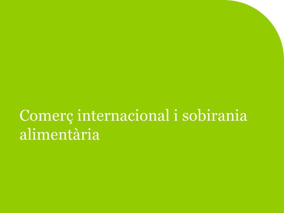 Comerç internacional i sobirania alimentària