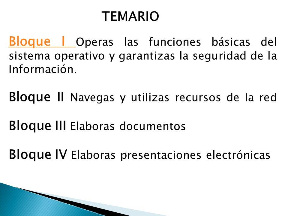 Bloque I Bloque I Operas las funciones básicas del sistema operativo y garantizas la seguridad de la Información.