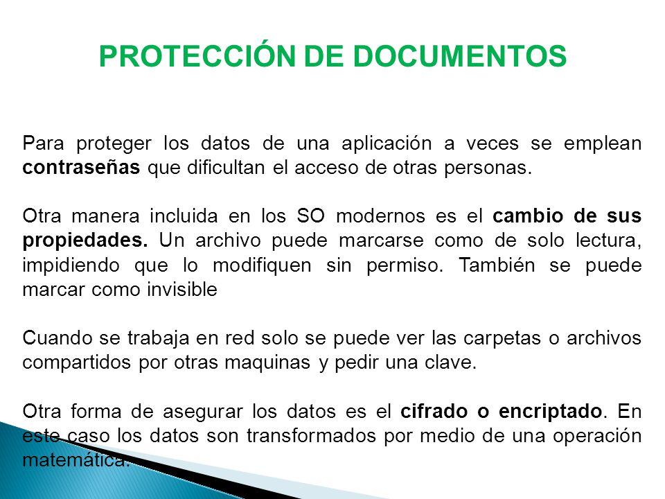 PROTECCIÓN DE DOCUMENTOS Para proteger los datos de una aplicación a veces se emplean contraseñas que dificultan el acceso de otras personas.