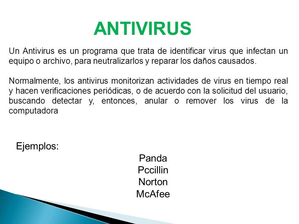 ANTIVIRUS Un Antivirus es un programa que trata de identificar virus que infectan un equipo o archivo, para neutralizarlos y reparar los daños causados.