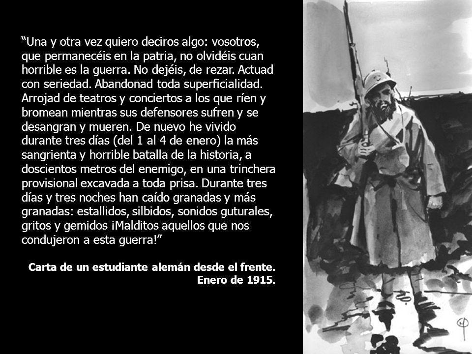 Una y otra vez quiero deciros algo: vosotros, que permanecéis en la patria, no olvidéis cuan horrible es la guerra. No dejéis, de rezar. Actuad con se