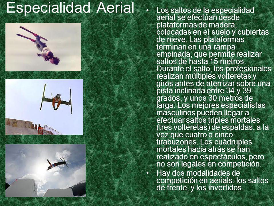 Especialidad Aerial Los saltos de la especialidad aerial se efectúan desde plataformas de madera, colocadas en el suelo y cubiertas de nieve.