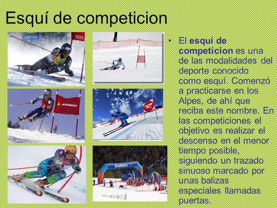 Esquí de competicion El esquí de competicion es una de las modalidades del deporte conocido como esquí.