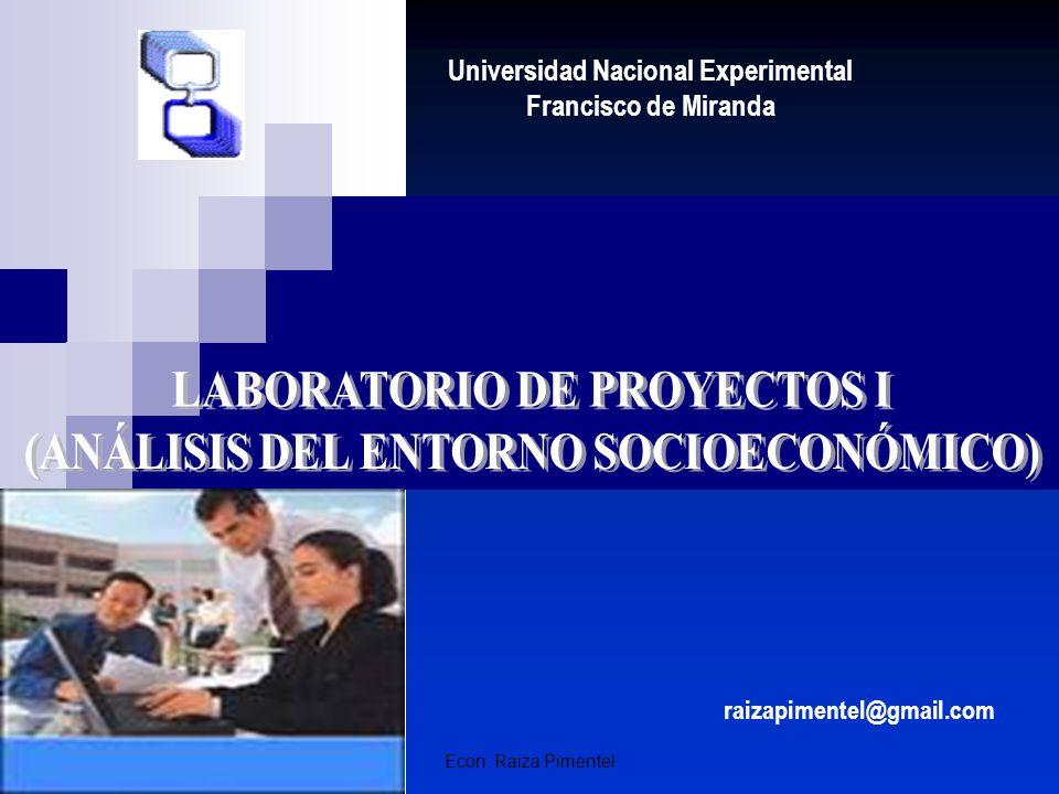 Econ. Raiza Pimentel Universidad Nacional Experimental Francisco de Miranda raizapimentel@gmail.com