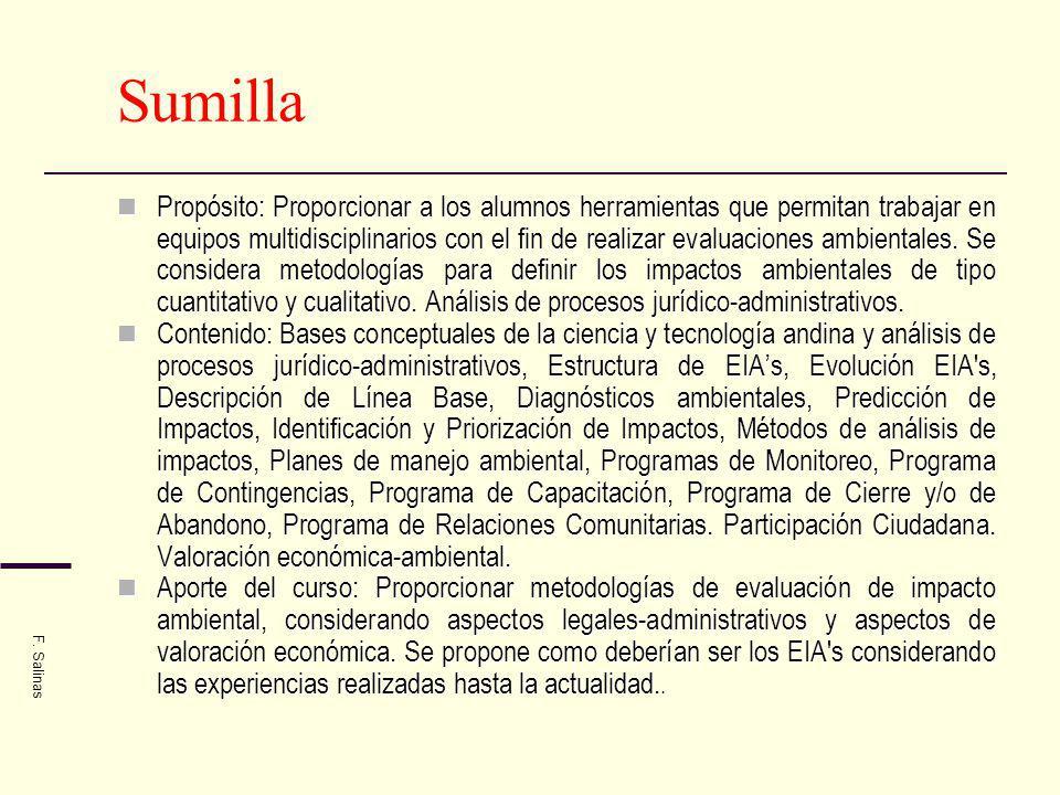 Sumilla Propósito: Proporcionar a los alumnos herramientas que permitan trabajar en equipos multidisciplinarios con el fin de realizar evaluaciones am