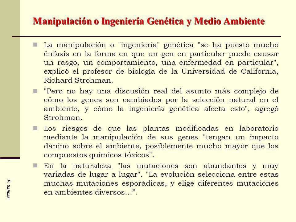 F. Salinas Manipulación o Ingeniería Genética y Medio Ambiente La manipulación o