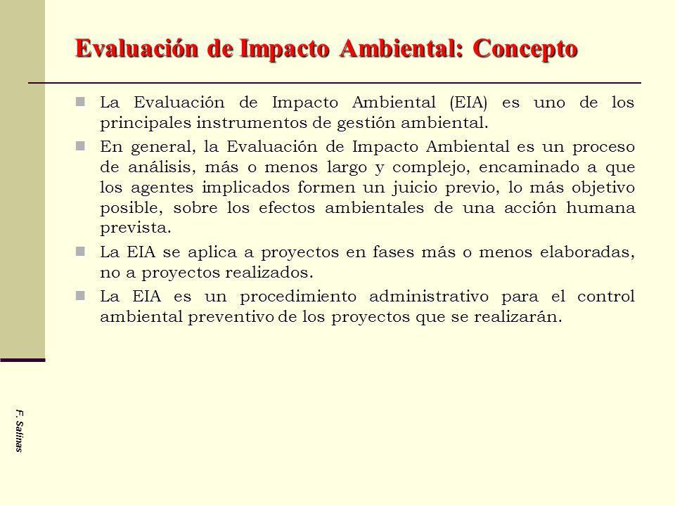 Evaluación de Impacto Ambiental: Concepto La Evaluación de Impacto Ambiental (EIA) es uno de los principales instrumentos de gestión ambiental. La Eva