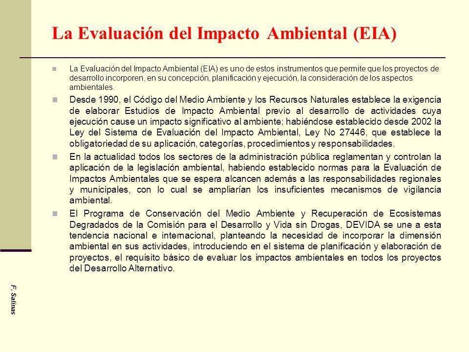 La Evaluación del Impacto Ambiental (EIA) La Evaluación del Impacto Ambiental (EIA) es uno de estos instrumentos que permite que los proyectos de desa