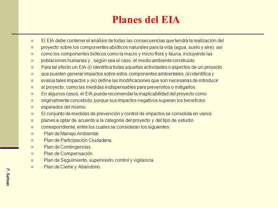 Planes del EIA El EIA debe contener el análisis de todas las consecuencias que tendrá la realización del proyecto sobre los componentes abióticos natu
