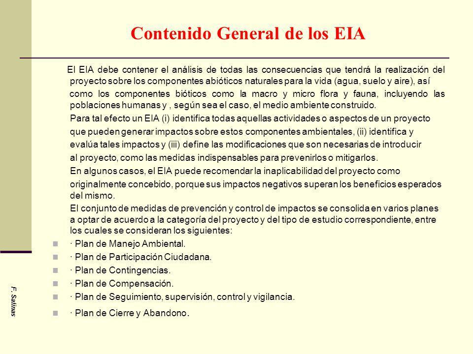 Contenido General de los EIA El EIA debe contener el análisis de todas las consecuencias que tendrá la realización del proyecto sobre los componentes