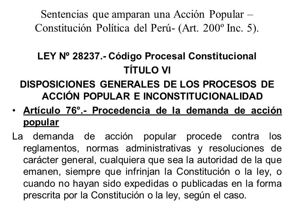 Sentencias que amparan una Acción Popular – Constitución Política del Perú- (Art. 200º Inc. 5). LEY Nº 28237.- Código Procesal Constitucional TÍTULO V