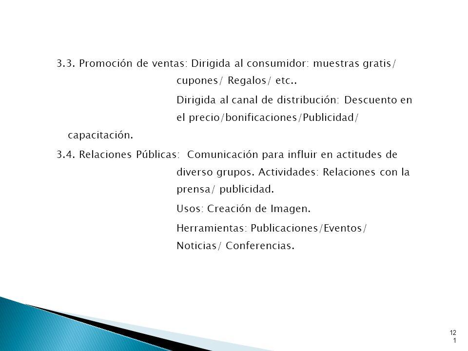 3.3.Promoción de ventas: Dirigida al consumidor: muestras gratis/ cupones/ Regalos/ etc..