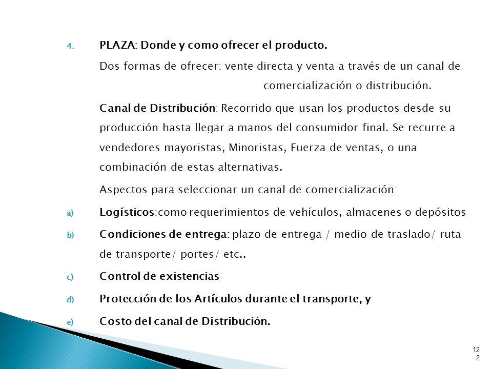 4.PLAZA: Donde y como ofrecer el producto.