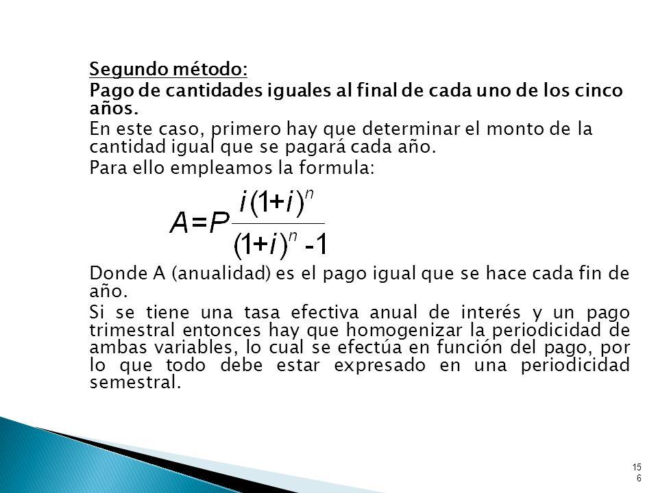 Segundo método: Pago de cantidades iguales al final de cada uno de los cinco años.