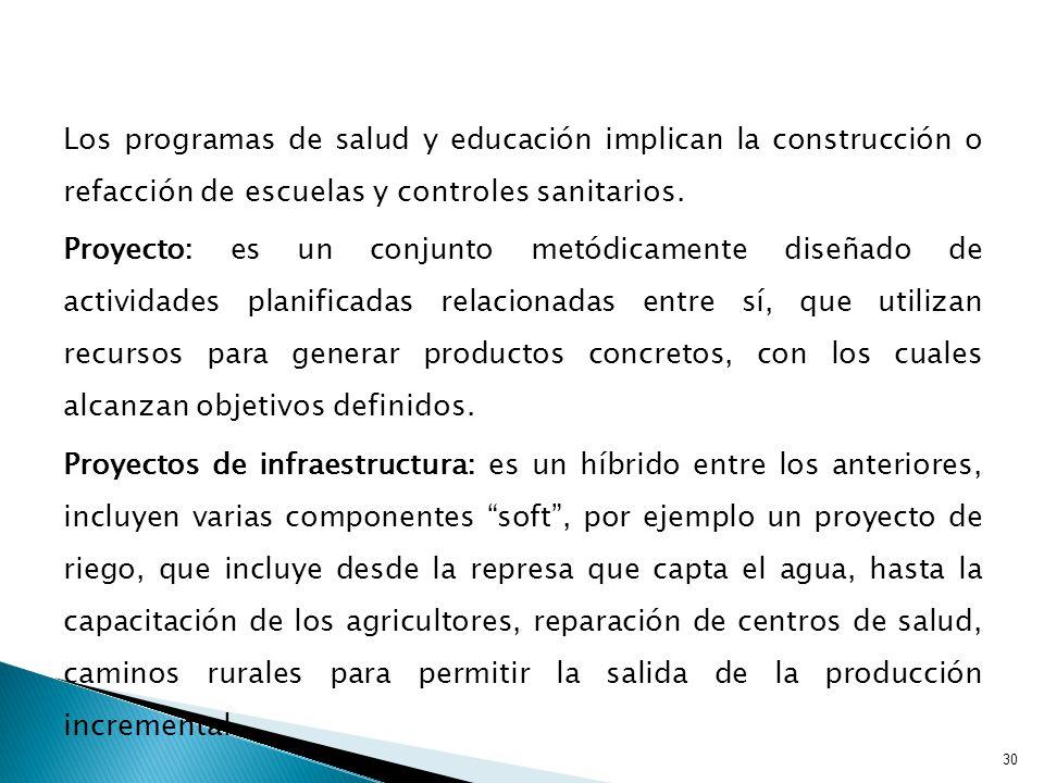Los programas de salud y educación implican la construcción o refacción de escuelas y controles sanitarios.