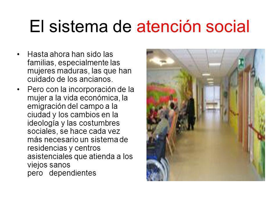 El sistema de atención social Hasta ahora han sido las familias, especialmente las mujeres maduras, las que han cuidado de los ancianos.