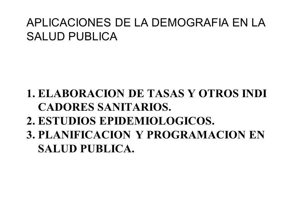 1.ELABORACION DE TASAS Y OTROS INDI CADORES SANITARIOS.