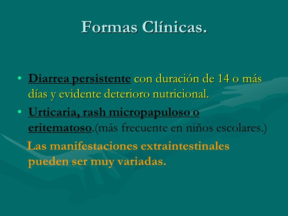 Formas Clínicas. con duración de 14 o más días y evidente deterioro nutricional.Diarrea persistente con duración de 14 o más días y evidente deterioro