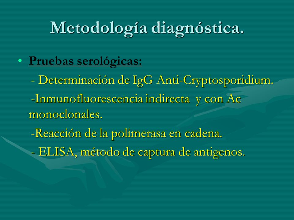 Metodología diagnóstica. Pruebas serológicas: Determinación de IgG Anti-Cryptosporidium. - Determinación de IgG Anti-Cryptosporidium. -Inmunofluoresce