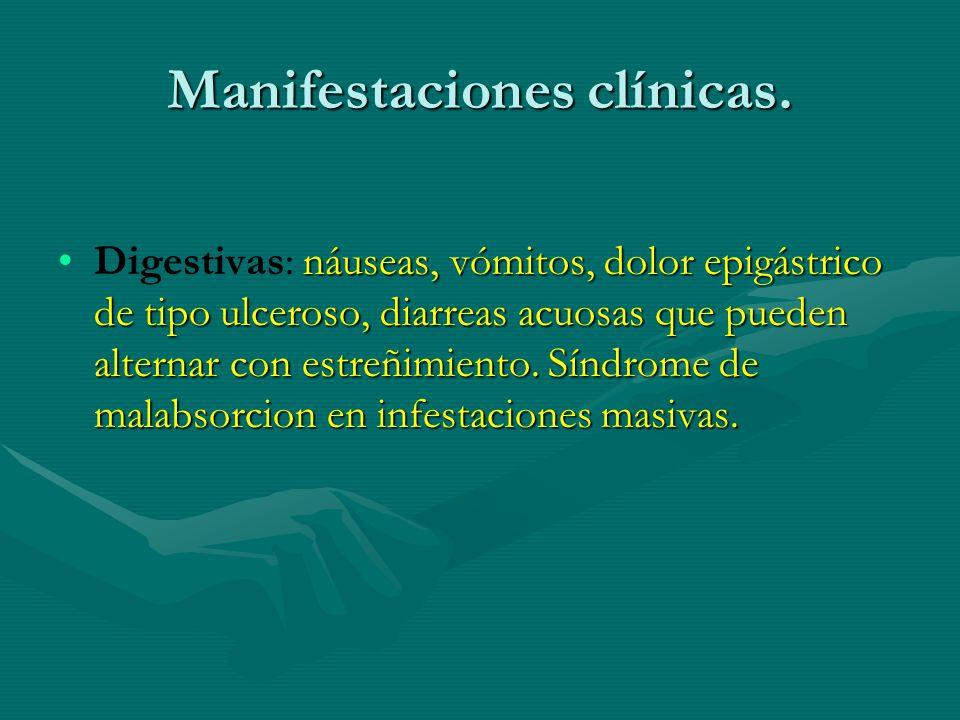Manifestaciones clínicas. náuseas, vómitos, dolor epigástrico de tipo ulceroso, diarreas acuosas que pueden alternar con estreñimiento. Síndrome de ma
