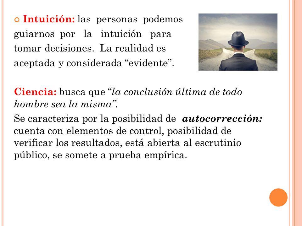 Intuición: las personas podemos guiarnos por la intuición para tomar decisiones.