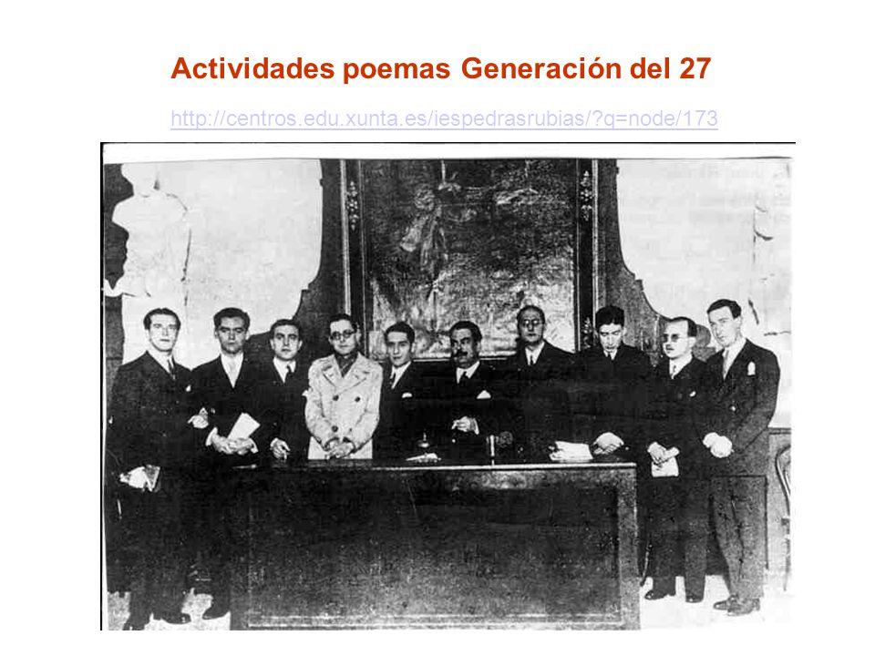 http://centros.edu.xunta.es/iespedrasrubias/?q=node/173 Actividades poemas Generación del 27