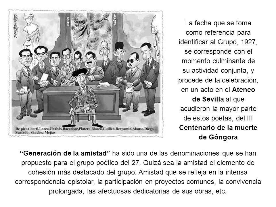 Todos los autores del 27 procedían de la alta burguesía y la mayoría se encontraron en la conocida Residencia de Estudiantes de Madrid.