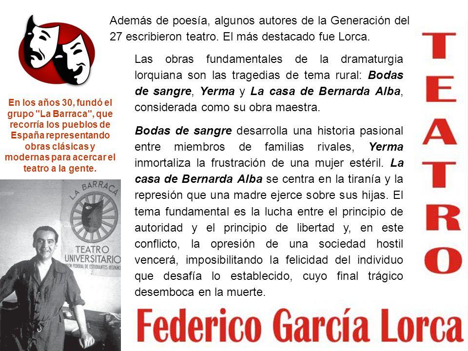 Las obras fundamentales de la dramaturgia lorquiana son las tragedias de tema rural: Bodas de sangre, Yerma y La casa de Bernarda Alba, considerada co