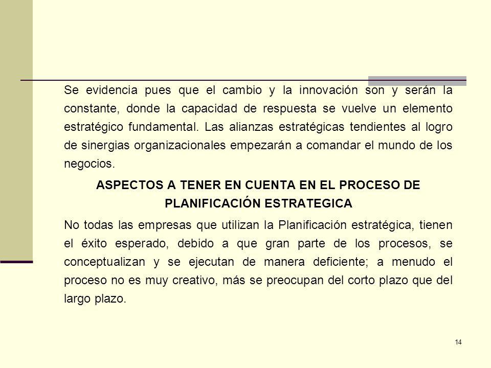 14 Se evidencia pues que el cambio y la innovación son y serán la constante, donde la capacidad de respuesta se vuelve un elemento estratégico fundame
