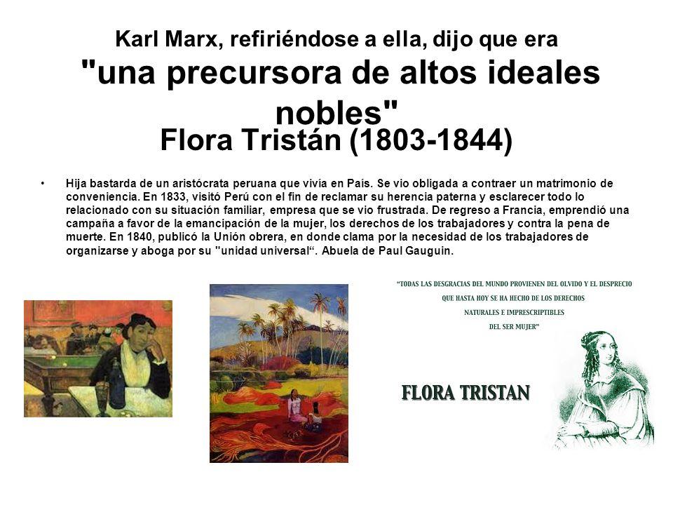 Karl Marx, refiriéndose a ella, dijo que era