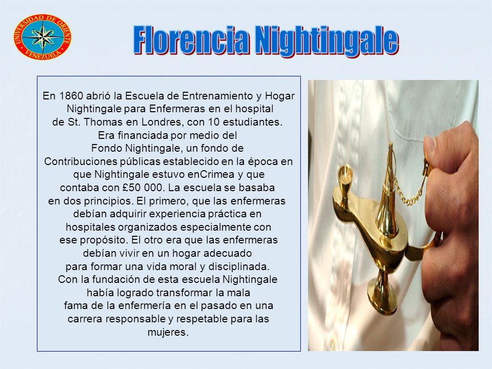 En 1860 abrió la Escuela de Entrenamiento y Hogar Nightingale para Enfermeras en el hospital de St. Thomas en Londres, con 10 estudiantes. Era financi