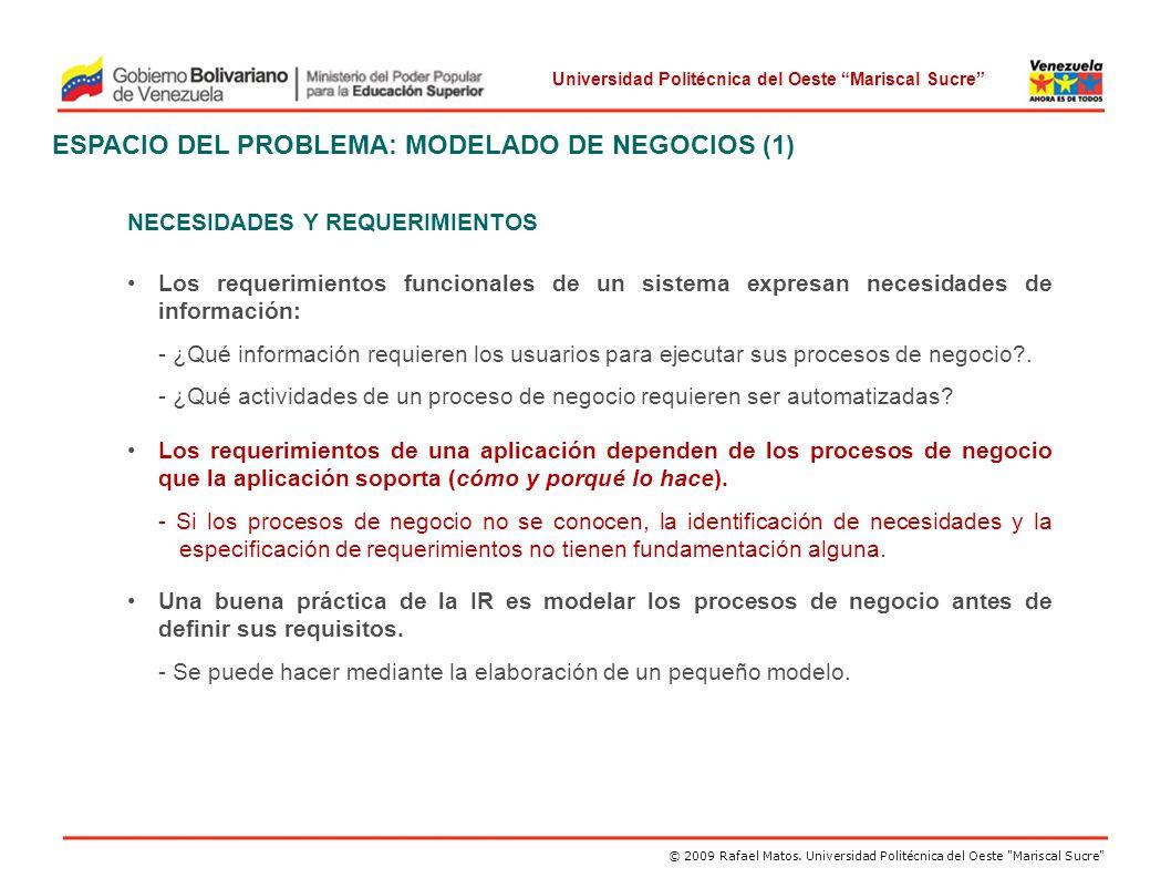 Universidad Politécnica del Oeste Mariscal Sucre © 2009 Rafael Matos. Universidad Politécnica del Oeste